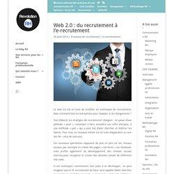 Web 2.0 : du recrutement à l'e-recrutement - Revolution-RH