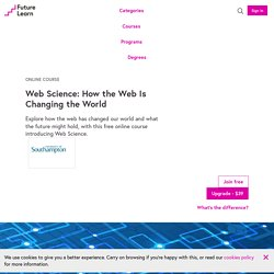 Web science: how the web is changing the world — University of Southampton