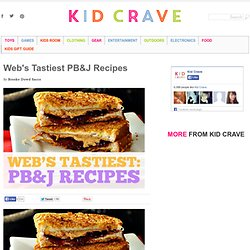 Web's Tastiest PB&J Recipes