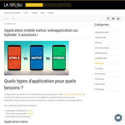 Native, hybride, webapplication (webapp): avantages et inconvenients !