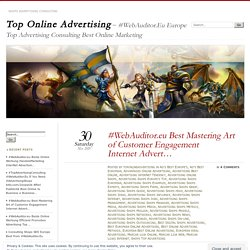 #WebAuditor.eu Best Mastering Art of Customer Engagement Internet Advert…