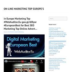 in Europe Marketing Top #WebAuditor.Eu goo.gl/dJ8yor #EuropeanBest for Best SEO Marketing Top Online Advert…