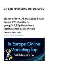 bitly.com/2ovX1AL Marketing Best in Europe #WebAuditor.eu goo.gl/w8cBDp L'expérience internationale de créer et de promouvoir une…