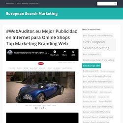 #WebAuditor.eu Mejor Publicidad en Internet para Online Shops Top Marketing Branding Web