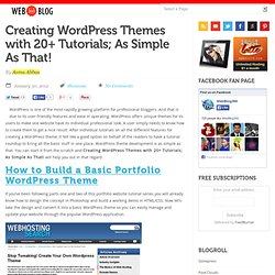 Creating Wordpress Themes with 20+ Tutorials; As Simple As That!