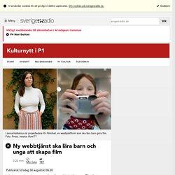 Ny webbtjänst ska lära barn och unga att skapa film - Kulturnytt i P1