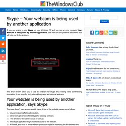 Skype - Your webcam is being used by another application