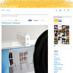 Webcam House | Most Interesting and Creative Ideas