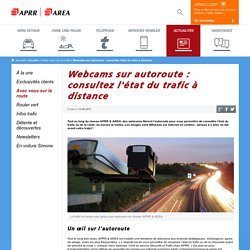 Webcams autoroute APRR & AREA trafic à distance