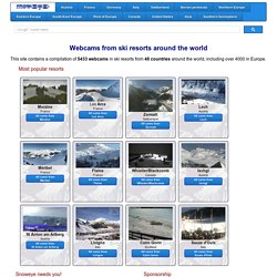 Over 5000 webcams from ski resorts around the world