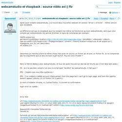 WebcamStudio - webcamstudio et vloopback : source vidéo avi