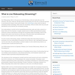 What is Live Webcasting