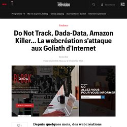 Do Not Track, Dada-Data, Amazon Killer... La webcréation s'attaque aux Goliath d'Internet