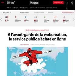 A l'avant-garde de la webcréation, le service public s'éclate en ligne