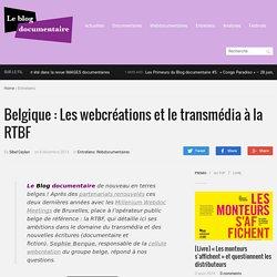 Belgique : Les webcréations et le transmédia à la RTBF - Le Blog documentaire