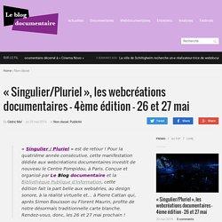 """""""Singulier/Pluriel"""", les webcréations documentaires - 4ème édition - 26 et 27 mai - Le Blog documentaire"""