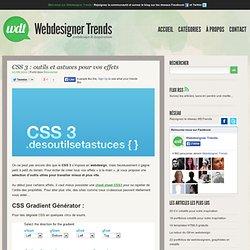 CSS 3 : outils et astuces pour vos effets » WebdesignerTrends – Ressources utiles pour le webdesign, actus du web, sélection de sites et de tutoriels