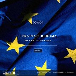 I WebDoc di Rai Cultura : I TRATTATI DI ROMA: 60 ANNI DI EUROPA