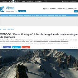 """WEBDOC. """"Passe Montagne"""", à l'école des guides de haute montagne de Chamonix - France 3 Alpes"""