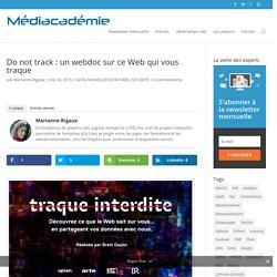 Do not track : un webdoc sur ce Web qui vous traque