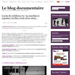 L'actu du webdocu #2 : La machine à expulser, In Situ, Coal a love story…