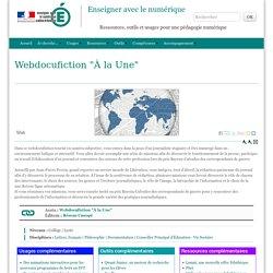 """Enseigner avec le numérique - Webdocufiction """"À la Une"""""""