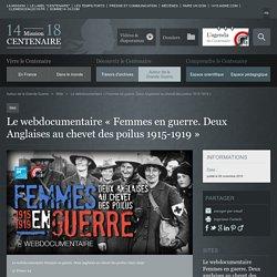 Le webdocumentaire « Femmes en guerre. Deux Anglaises au chevet des poilus 1915-1919 »