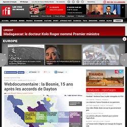 Webdocumentaire : la Bosnie, 15 ans après les accords de Dayton