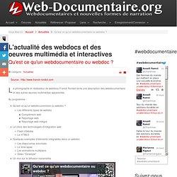 Qu'est ce qu'un webdocumentaire ou webdoc ?