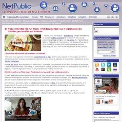 Traque interdite (Do Not Track) : Webdocumentaire sur l'exploitation des données personnelles sur Internet