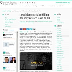 Le webdocumentaire Killing Kennedy retrace la vie de JFK - Obsweb