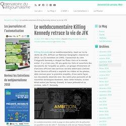 Le webdocumentaire Killing Kennedy retrace la vie de JFK - Obsweb