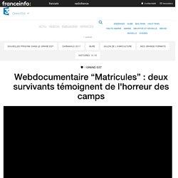 """Webdocumentaire """"Matricules"""" : deux survivants témoignent de l'horreur des camps - France 3 Grand Est"""