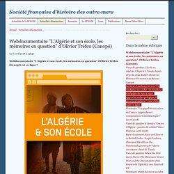 """Webdocumentaire """"L'Algérie et son école, les mémoires en question"""" d'Olivier"""