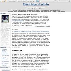 Du portfolio au webdocumentaire, du journalisme à la réalisation - Reportage et Photo, blog de reportage, d'actualité et de photographie