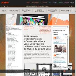 ARTE lance le webdocumentaire «Carnets de villes – Lens, vous voyez le tableau» pour l'ouverture du musée du Louvre-Lens