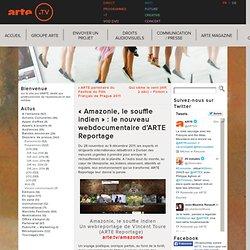 «Amazonie, le souffle indien» : le nouveau webdocumentaire d'ARTE Reportage
