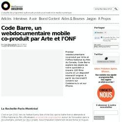Code Barre, un webdocumentaire mobile co-produit par Arte et l'ONF