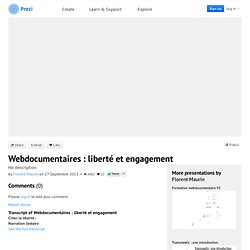 Webdocumentaires : liberté et engagement by Florent Maurin on Prezi