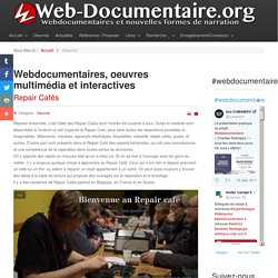 Webdocumentaires, oeuvres multimédia et interactives