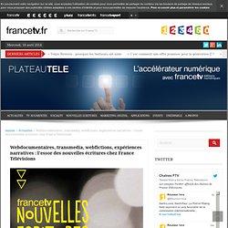Webdocumentaires, transmedia, webfictions, expériences narratives : l'essor des nouvelles écritures chez France Télévisions