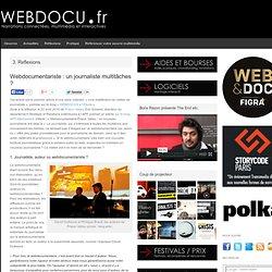 mentariste : un journaliste multitâches ? | WEBDOCU.fr, webdocumentaires et nouvelles formes de reportage