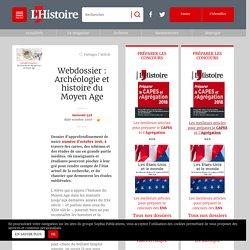 Webdossier : Archéologie et histoire du Moyen Age