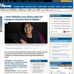 « Avec Webedia, nous allons aider les marques à investir dans le digital »