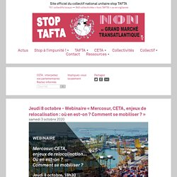 Jeudi 8 octobre - Webinaire « Mercosur, CETA, enjeux de relocalisation : où en est-on ? Comment se mobiliser ? »