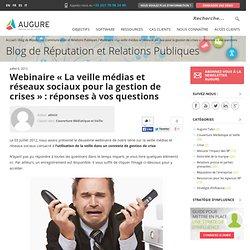 Webinaire «La veille médias et réseaux sociaux pour la gestion de crises : réponses à vos questions « Reputation in Action