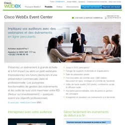 Webinaires, Webcasts & Événements en ligne : WebEx Event Center
