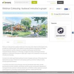 Cohousing - budować i mieszkać w grupie - Biznes i przedsiębiorczość w , 12.12.2013 - Evenea
