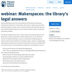 webinar: Makerspaces: the library's legal answers