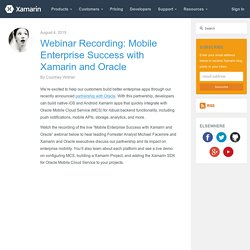 Webinar Recording: Mobile Enterprise Success with Xamarin and Oracle